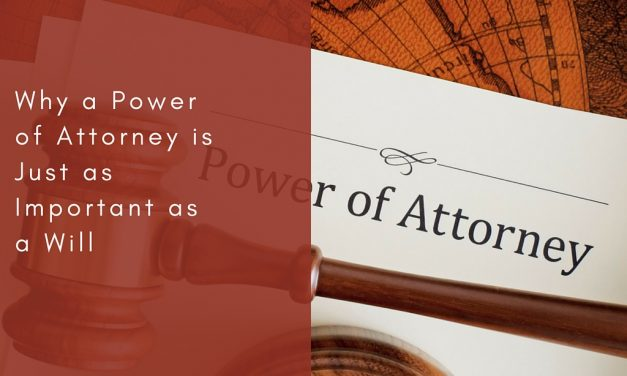 Why a Power of Attorney is Just as Important as a Will